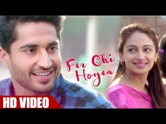 Fer Ohi Hoyea - Jassi Gill, Rubina Bajwa (Full Video) | Sargi | Latest Punjabi Song 2019