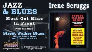 Irene Scruggs - Must Get Mine In Front