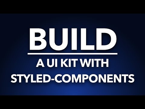 Part 1 - Build a UI kit with styled-components