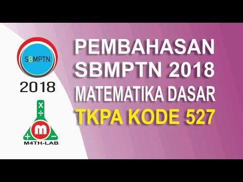 Langka! Soal Dan Pembahasan SBMPTN 2018 Matematika Dasar (TKPA) 2018  Kode 527