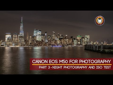 Canon M50 for Photography Part 3 – Night Photography and ISO Test