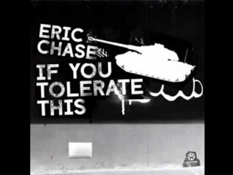 Eric Chase - If You Tolerate This + Download