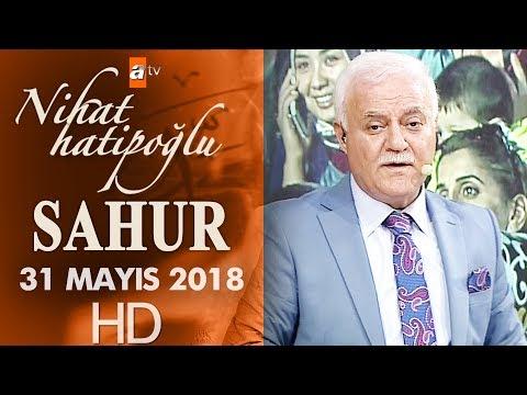 Nihat Hatipoğlu ile Sahur - 31 Mayıs 2018