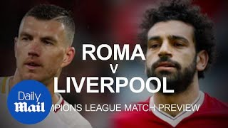 Roma v Liverpool: Champions League match preview - Daily Mail