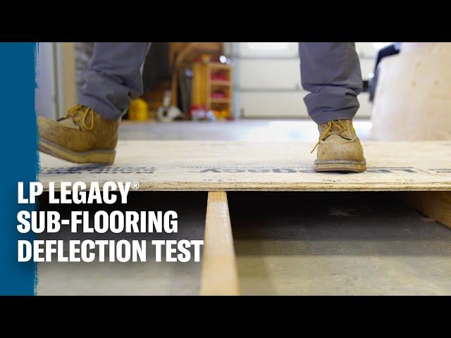 LP Legacy® Premium Sub-Flooring Deflection Test