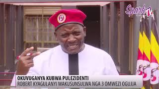 Robert Kyagulanyi wakusunsulwa nga 3 omwezi ogugya
