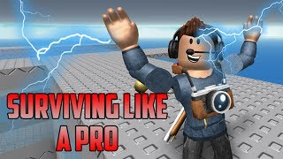Surviving Disaster Survival Like a PRO!!! | Roblox