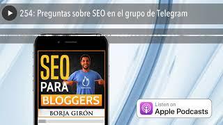 254: Preguntas sobre SEO en el grupo de Telegram