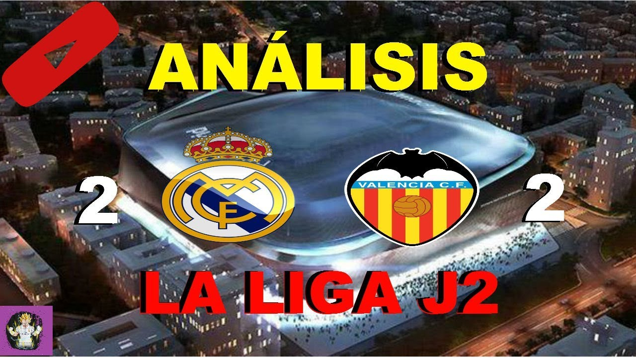 ANÁLISIS REAL MADRID 2-2 VALENCIA