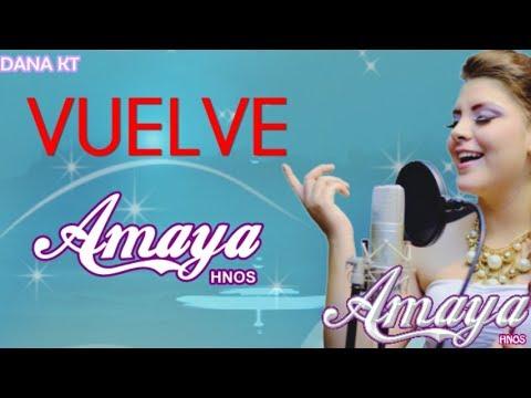Amaya Hnos - VUELVE (Primicia 2017) Letra