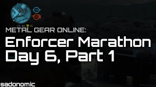 Metal Gear Online: Enforcer Marathon Day 6 (Part 1)