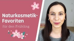 Naturkosmetik-Favoriten für den Frühling | Hautpflege & Make-Up
