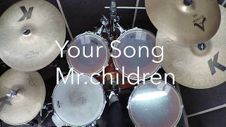 【ドラム譜あり】Your Song / Mr.Children【ドラム叩いてみた。】
