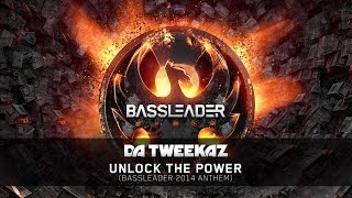 Da Tweekaz - Unlock The Power (Bassleader 2014 Anthem)