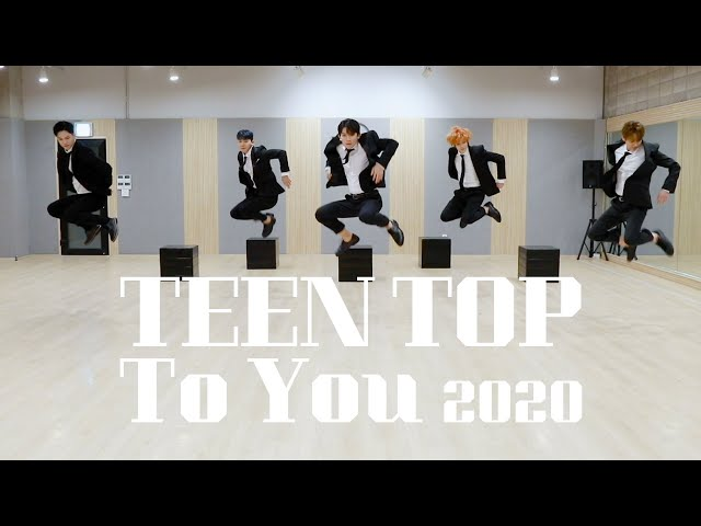 TEEN TOP(틴탑) To You 2020 안무영상 (Dance Practice Video)