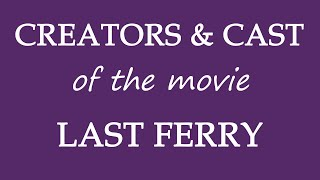 Who made the movie Last Ferry 2019