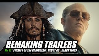 REMAKING TRAILERS: Pirates Of The Caribbean recut as Black Mass