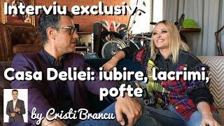 Interviu EXCLUSIV. Casa DELIEI iubire, lacrimi, pofte by Cristi Brancu