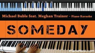 Michael Buble - Someday feat. Meghan Trainor - LOWER Key (Piano Karaoke / Sing Along) Mp3