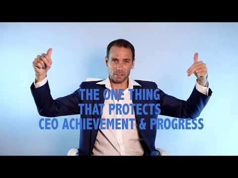 The One Thing That Helps Protect CEO Achievement & Progress