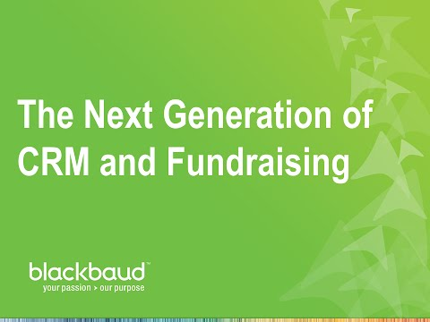 The Next Generation of CRM and Fundraising: NXT