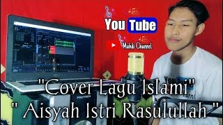 Aisyah Istri Rasulullah - Cover Versi Akustik ( Muhdi )