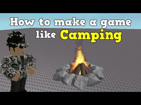 [Old] How to make a game like Camping on Roblox [Part 1]