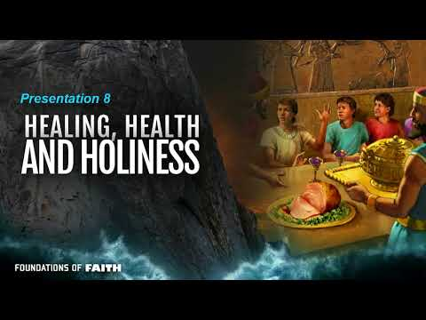 Foundations of Faith #8 - Healing, Health, and Holiness