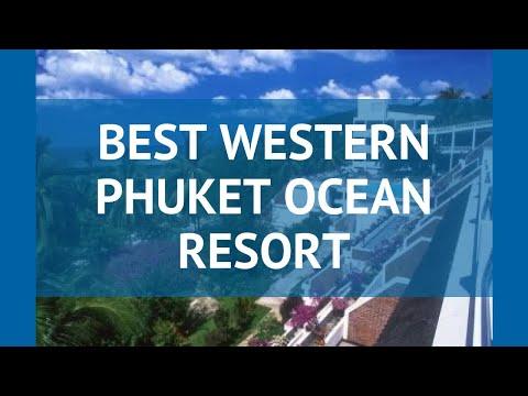 BEST WESTERN PHUKET OCEAN RESORT 3* Пхукет – БЕСТ ВЕСТЕРН ПХУКЕТ ОУШЕН РЕЗОРТ 3* Пхукет видео обзор