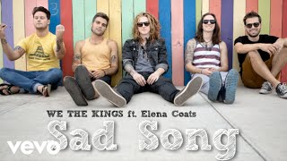 We The Kings - Sad Song (Audio) ft. Elena Coats