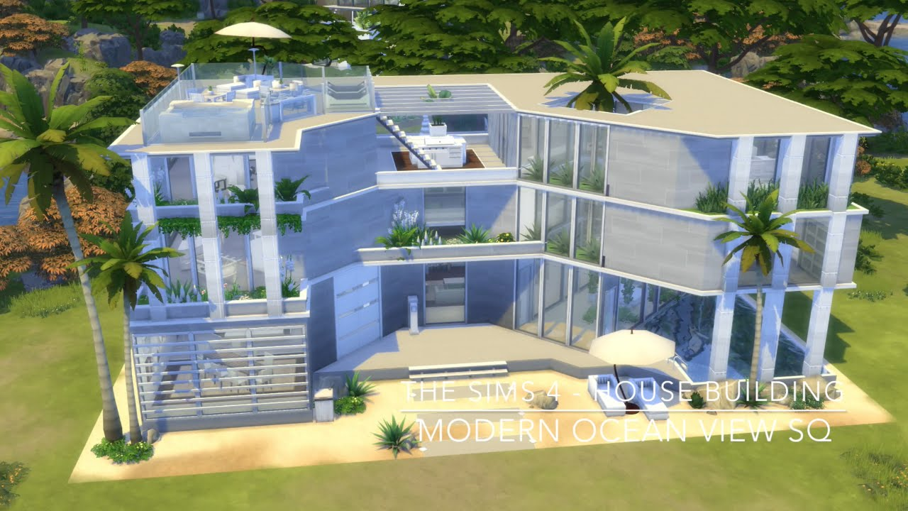 The sims 4 house building modern ocean view sq youtube for How to go about building a house