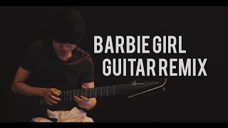 Aqua - Barbie Girl (Guitar Remix)
