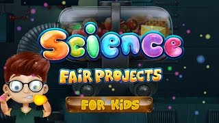 Science Fair Projects For Kids - iOS/Android Gameplay Trailer By Gameiva