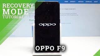 How to Open Recovery Mode in OPPO F9 | OPPO Recovery Menu