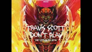 Travi$ Scott ft Big Sean Dont Play Instrumental (With Hook)