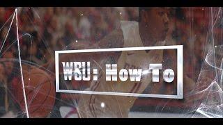 WSU: How To with Men's Basketball's Trevor Dunbar