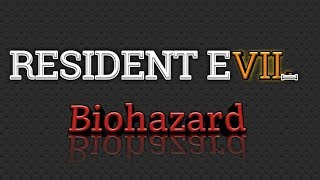 Resident Evil 7 Biohazard Hindi Gameplay Walkthrough [Part-1]