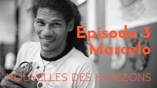 Marcelo Cacique : De la compétition à l'entraide, NdH #3