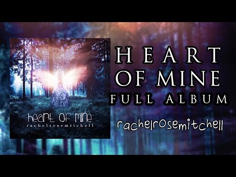 ❧ Heart Of Mine - Rachel Rose Mitchell (Full Album)