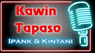 Kawin Tapaso (Karaoke Minang) ~ Ipank feat Kintani