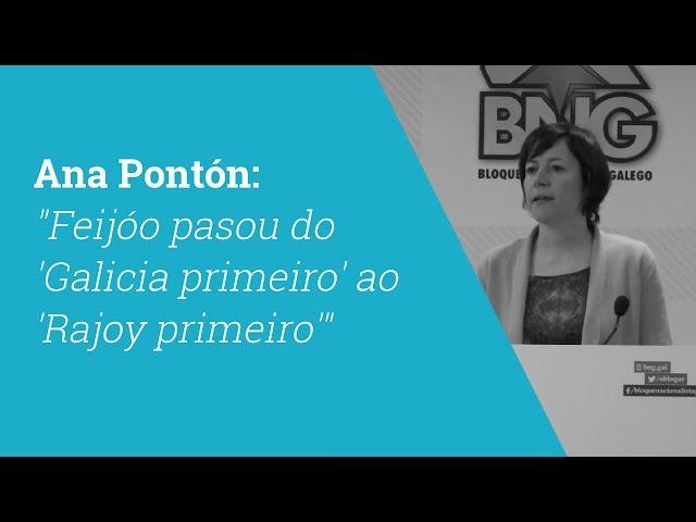 "Ana Pontón: ""Feijóo pasou do 'Galicia primeiro' ao 'Rajoy primeiro'"""