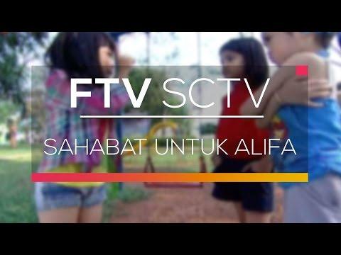 FTV SCTV  - Sahabat Untuk Alifa