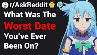 Worst Date Askreddit