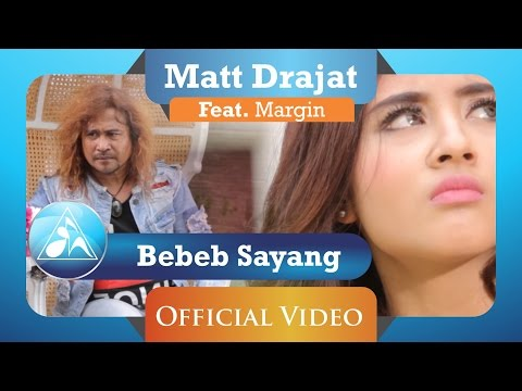 Matt Drajat feat Margin - Bebeb Sayang (Official Video Clip)