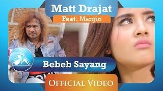 Matt Drajat feat Margin Bebeb Sayang Official Video Clip