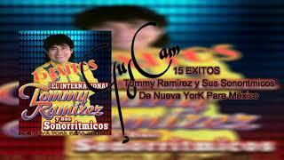 TOMMY RAMIREZ Y SUS SONORRITMICOS 15 EXITOS DE NEW YORK PARA MEXICO