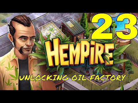 HEMPIRE WEED GROWING GAME / UNLOCKING OIL FACTORY / PART 23 / GAMEPLAY / iOS/Android