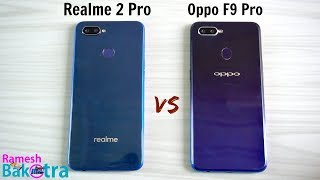 Realme 2 Pro vs Oppo F9 Pro SpeedTest and Camera Comparison