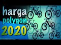 - Harga sepeda MTB Polygon 2020 // termurah hingga termahal