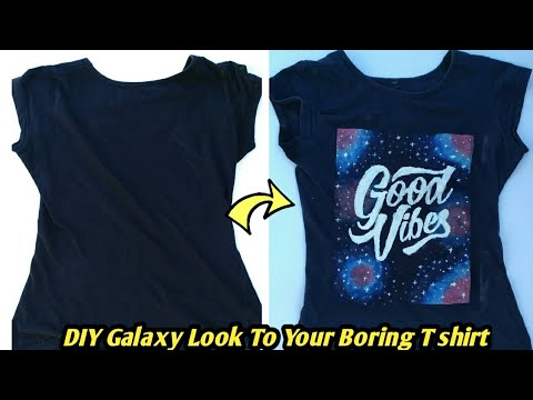 Diy Galaxy Look To Your Old T Shirts New Ideas For Your Old T